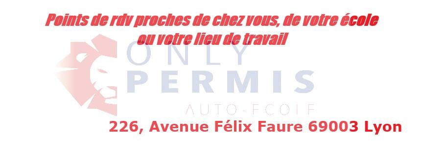auto ecole only permis lyon lieu de rendez-vous